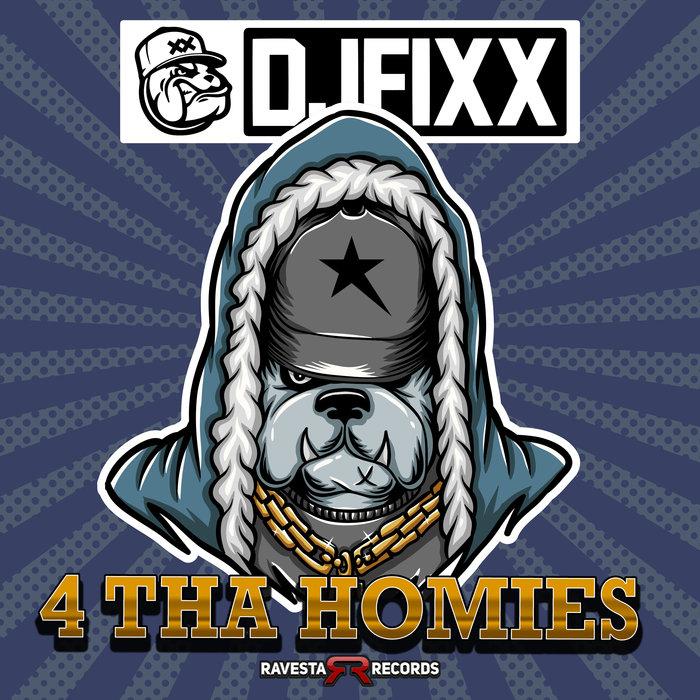 DJ FIXX - 4 Tha Homies