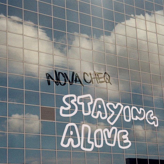 NOVA CHEQ - Staying Alive