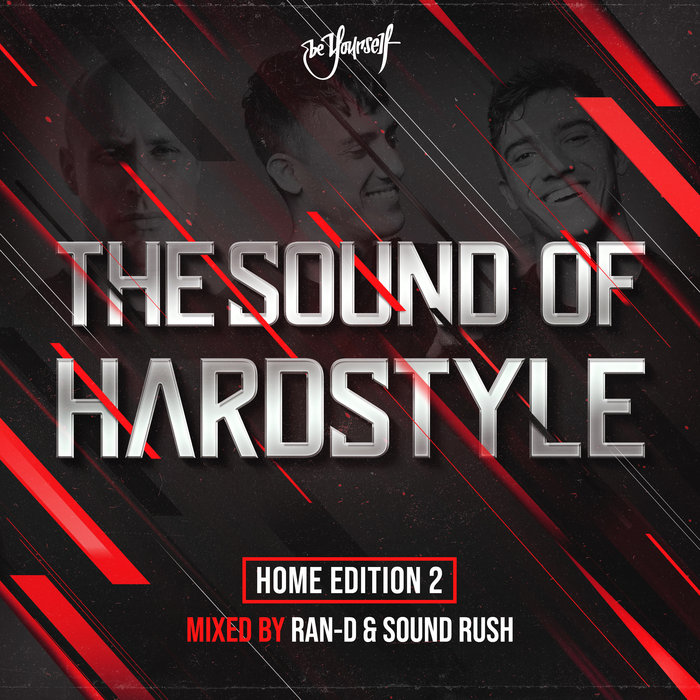 RAN-D/SOUND RUSH/VARIOUS - The Sound Of Hardstyle - Home Edition 2