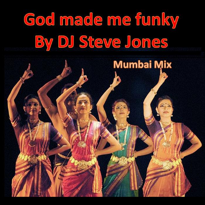DJ STEVE JONES FEAT SHARMILA ROY POMMOT - God Made Me Funky