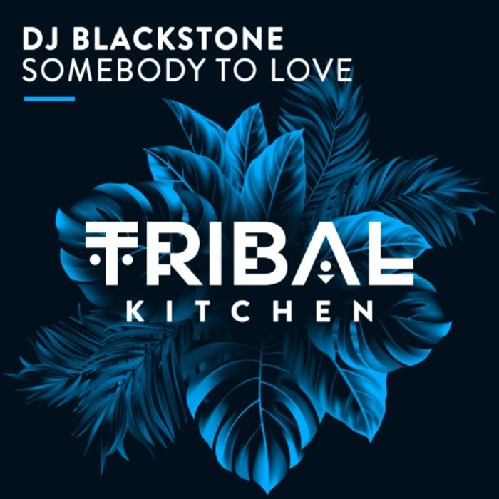 DJ BLACKSTONE - Somebody To Love