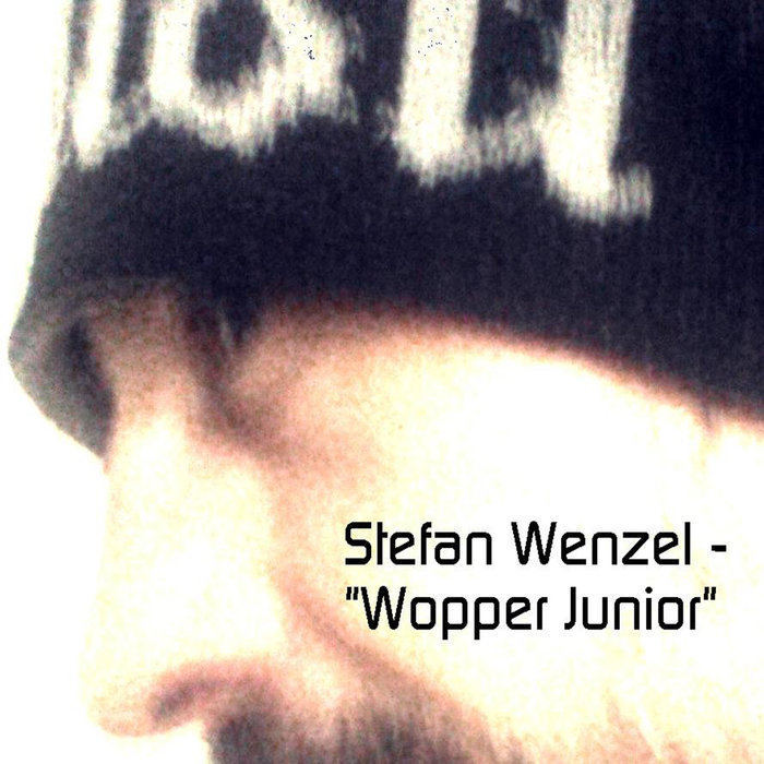 STEFAN WENZEL - Wopper Junior