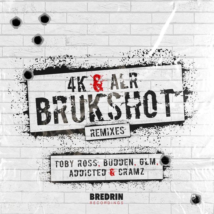 4K/ALR - Brukshot (Remixes)