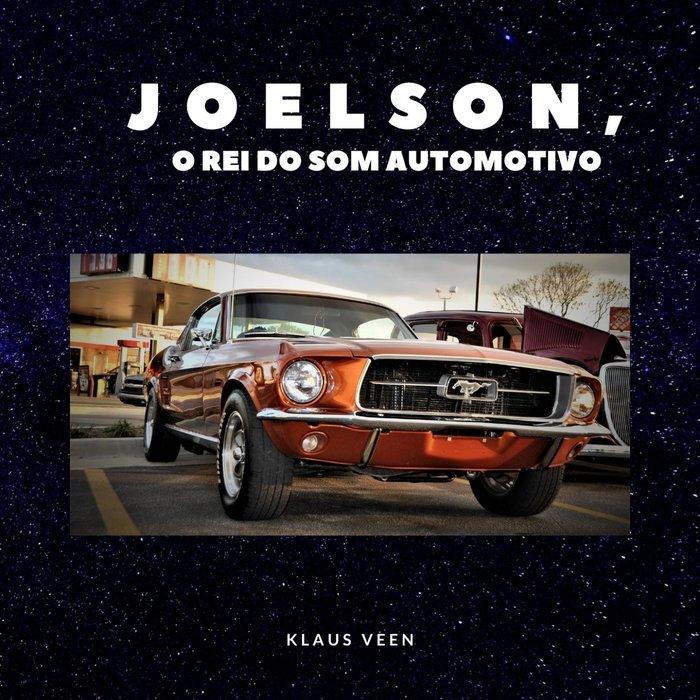 JOELSON O REI DO SOM AUTOMOTIVO - Klaus Veen