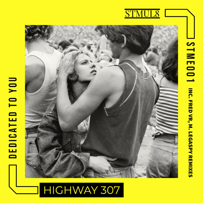 HIGHWAY 307 - Dedicated To You