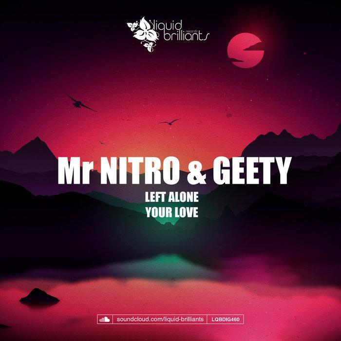 MR NITRO/GEETY - Left Alone