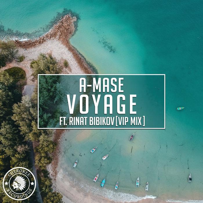 A-Mase/Rinat Bibikov - Voyage (VIP Mix)