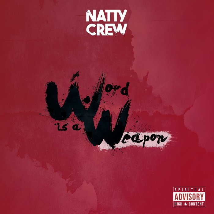 NATTY CREW - Word Is A Weapon