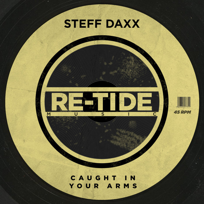 Steff Daxx – Caught In Your Arms [Re-Tide Music]