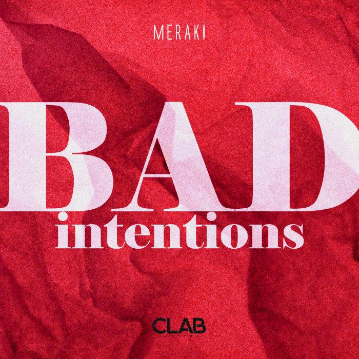 MERAKI - Bad Intentions (Extended Mix)