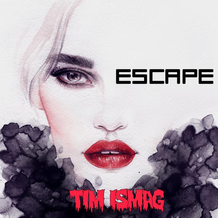 Download Tim Ismag - Escape mp3
