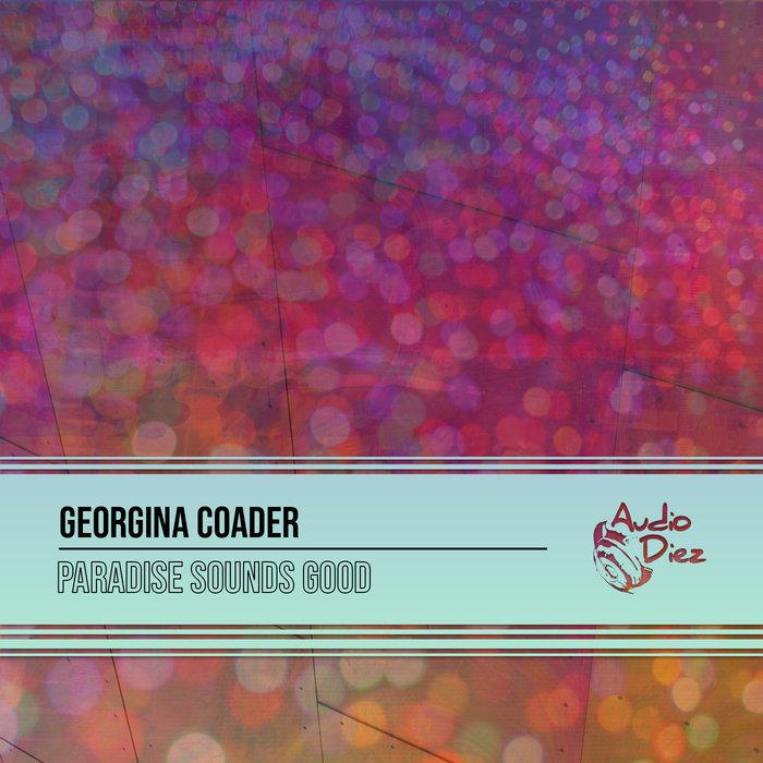 GEORGINA COADER - Paradise Sounds Good