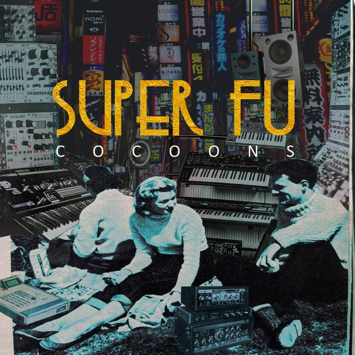 SUPER FU - Cocoons