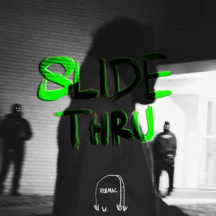 ROB MAC - Slide Thru (Explicit)