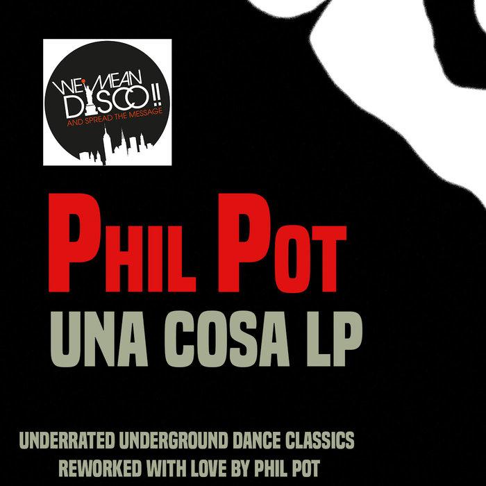 PHIL POT - Una Cosa LP