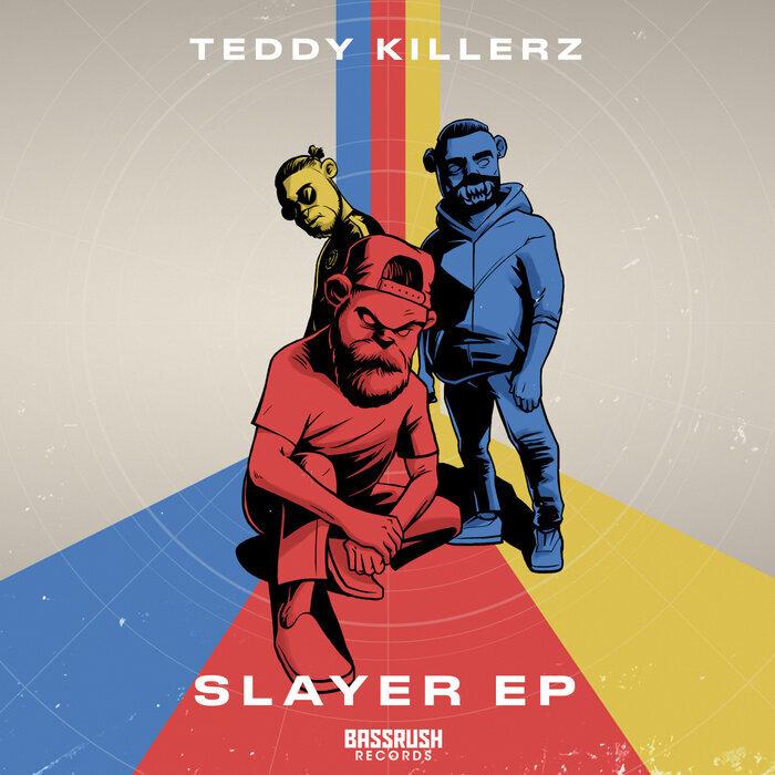 TEDDY KILLERZ - Slayer EP