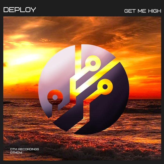 DEPLOY - Get Me High