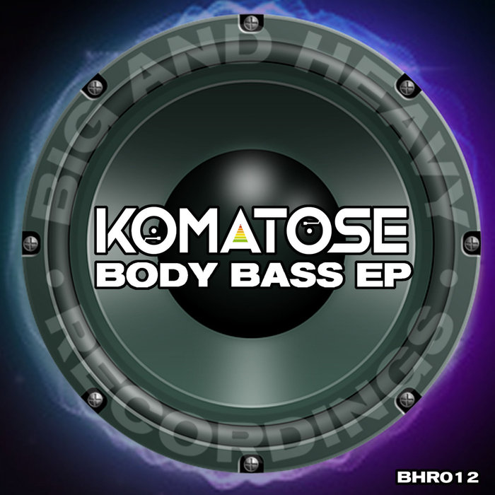 KOMATOSE - Body Bass EP