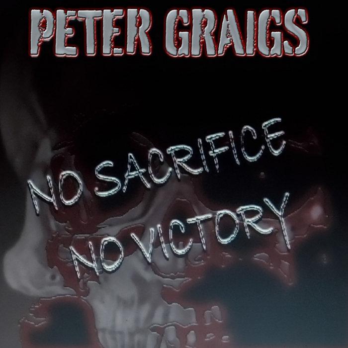 PETER GRAIGS - No Sacrifice No Victory