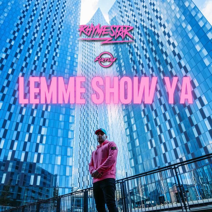 RHYMESTAR/FORTUNE - Lemme Show Ya