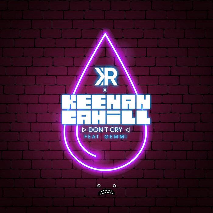 KR/KEENAN CAHILL/GEMMI - Dont Cry (DJ Vektor Remix)