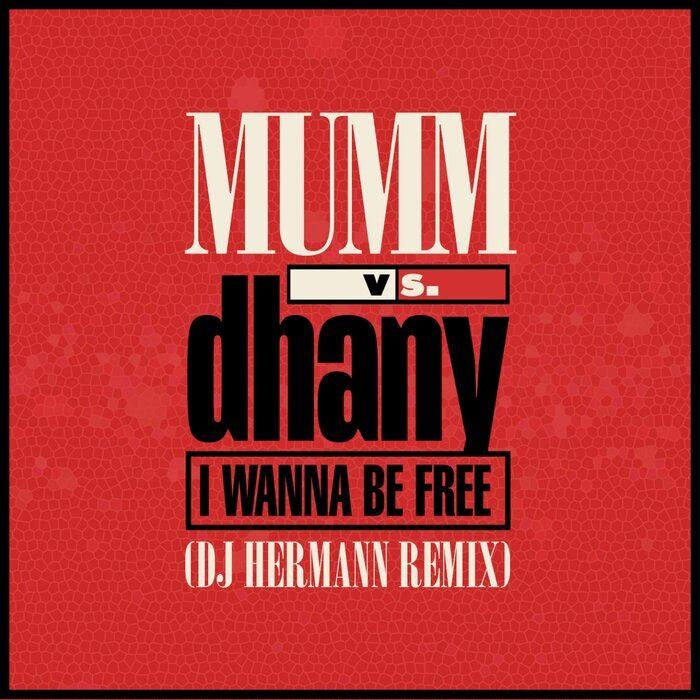 MUMM/DHANY - I Wanna Be Free (DJ Hermann Remix)