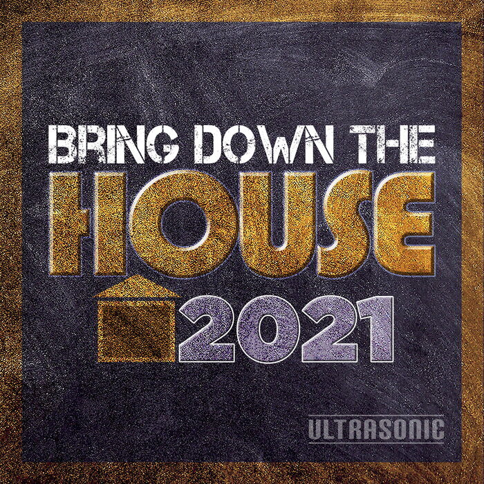 VARIOUS - Bring Down The HOUSE 2021