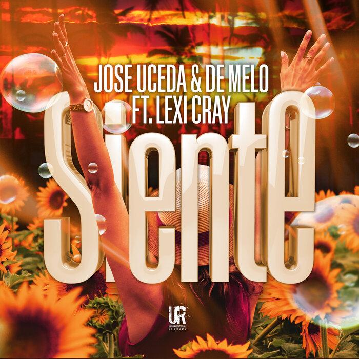 JOSE UCEDA/DE MELO FEAT LEXI CRAY - Siente