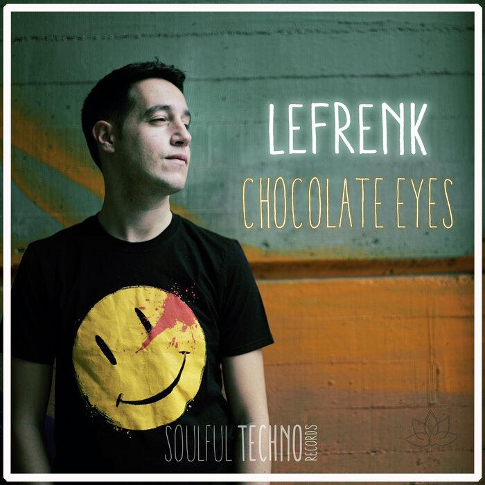 LEFRENK - Chocolate Eyes
