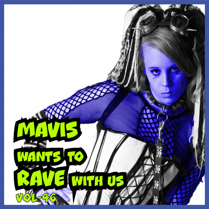 VARIOUS - MAVIS Wants To RAVE With Us! Vol 46
