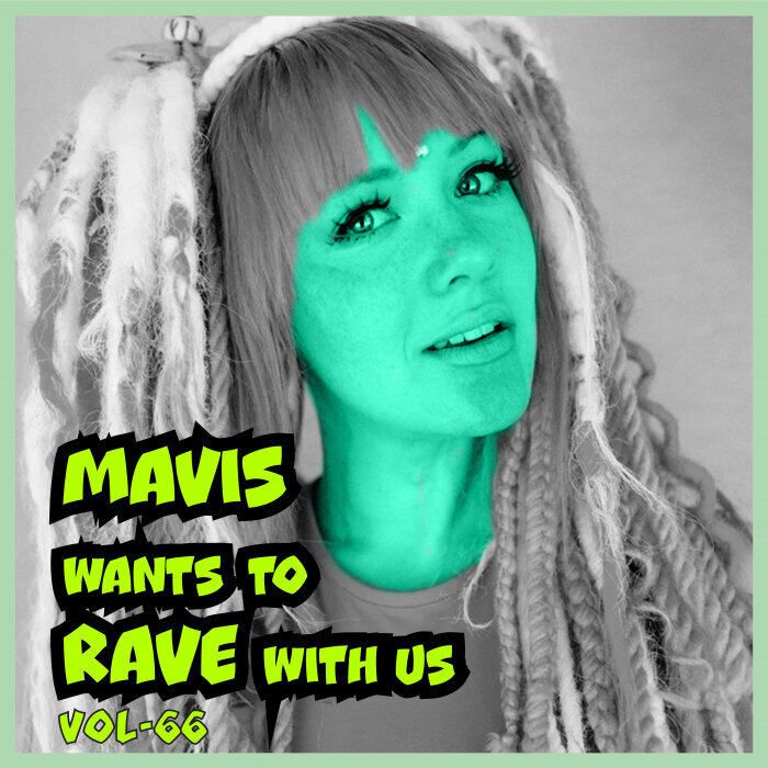 VARIOUS - MAVIS Wants To RAVE With Us! Vol 66