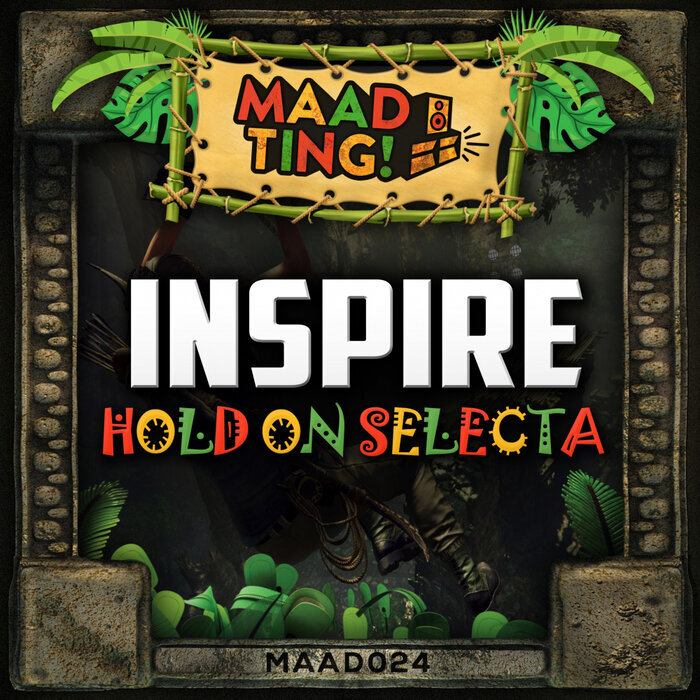 Download INSPIRE - Hold On Selecta [MAAD024] mp3
