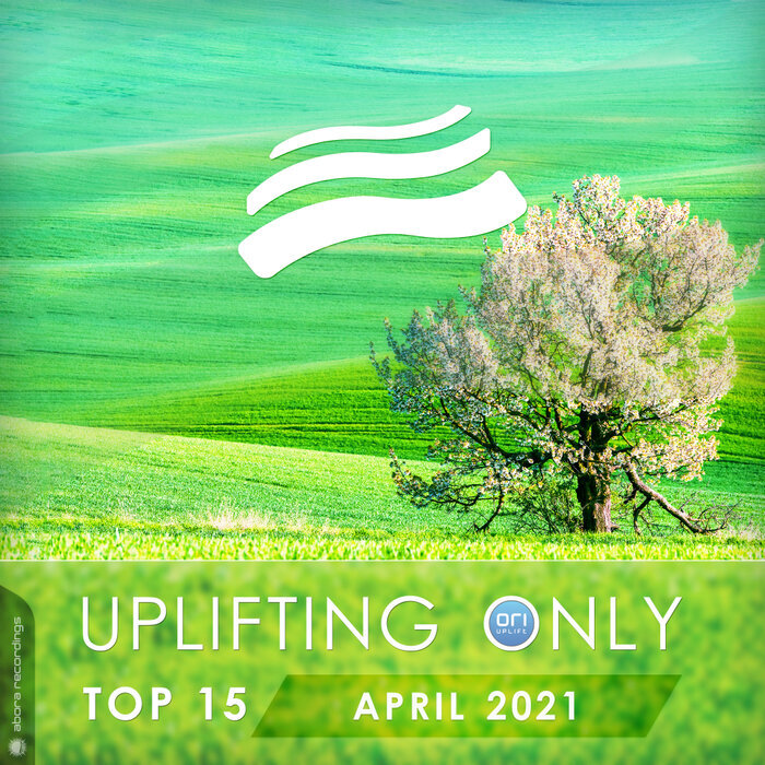 VARIOUS - Uplifting Only Top 15: April 2021