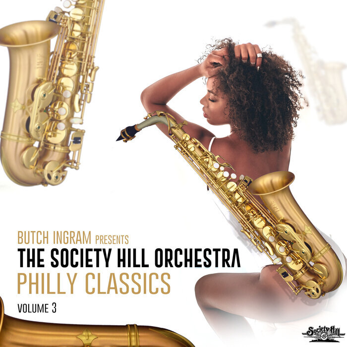 THE SOCIETY HILL ORCHESTRA - Butch Ingram Presents Philly Classics Vol 3