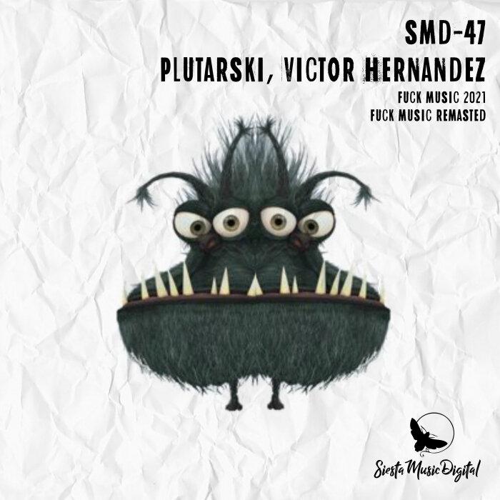 PLUTARSKI/VICTOR HERNANDEZ - Fuck Music