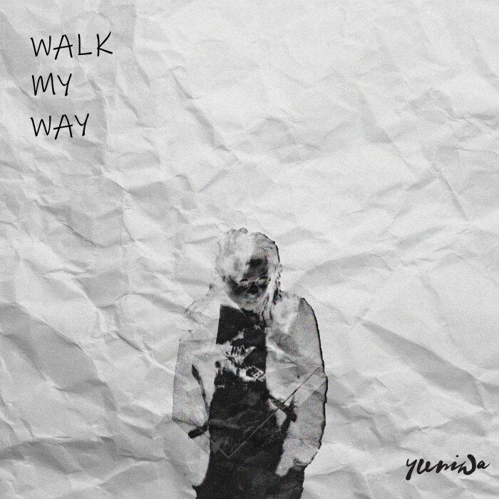 YUNI WA - Walk My Way