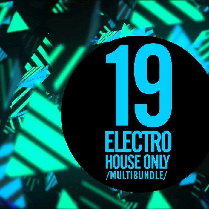 VARIOUS - 19 Electro House Only Multibundle
