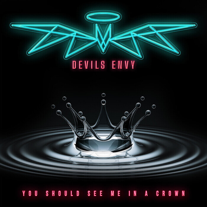 DEVILS ENVY - You Should See Me In A Crown