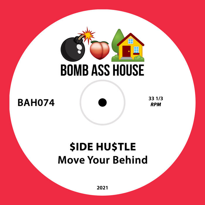 $IDE HU$TLE - Move Your Behind