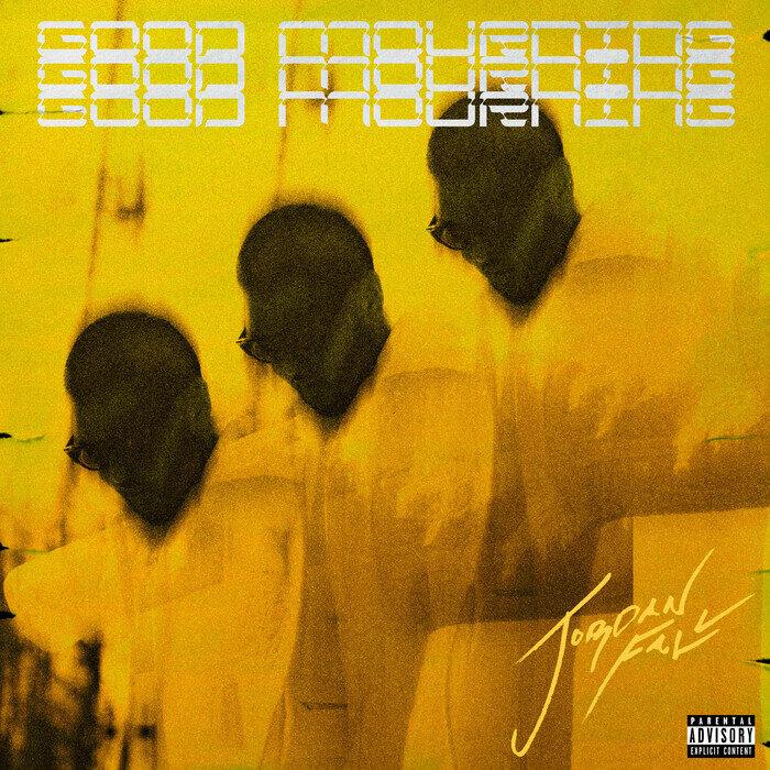 JORDAN FALL - Good Mourning (Explicit)