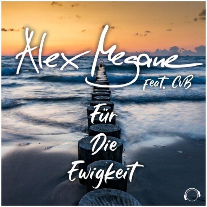 ALEX MEGANE FEAT CVB - Fur Die Ewigkeit
