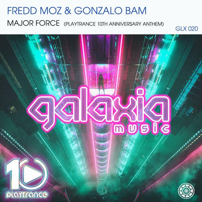 FREDD MOZ/GONZALO BAM - Major Force (PlayTrance 10 Anniversary Anthem)