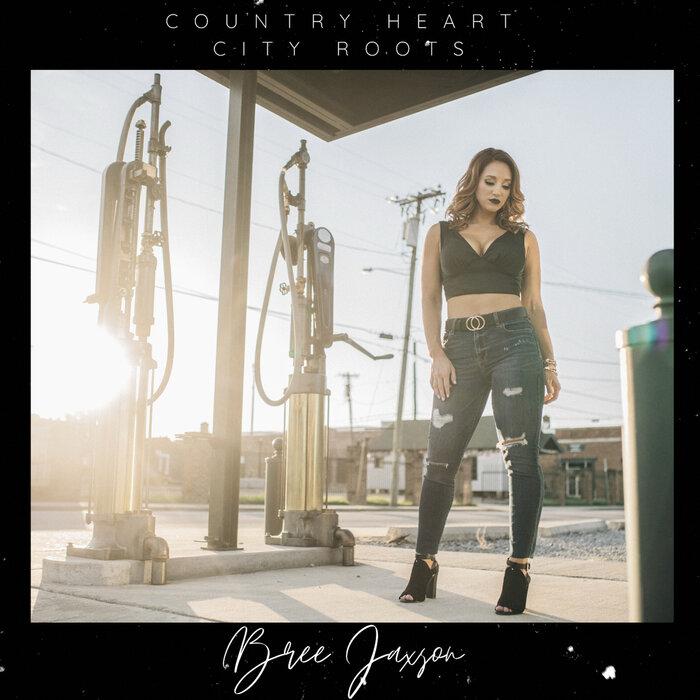 BREE JAXSON - Country Heart City Roots