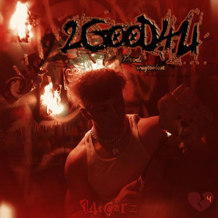 14SCARZ - 2Good4U