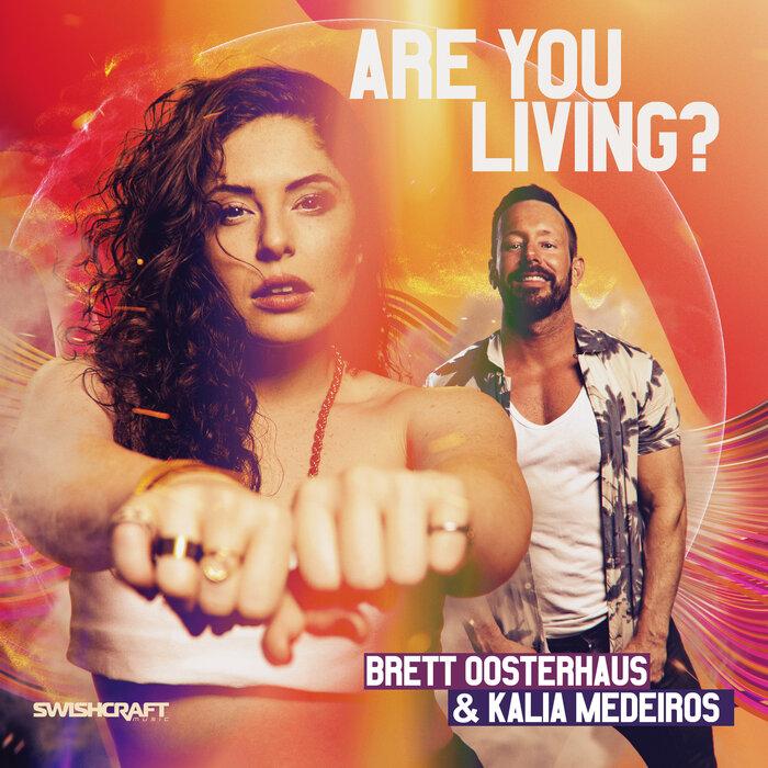 BRETT OOSTERHAUS feat KALIA MEDEIROS - Are You Living?