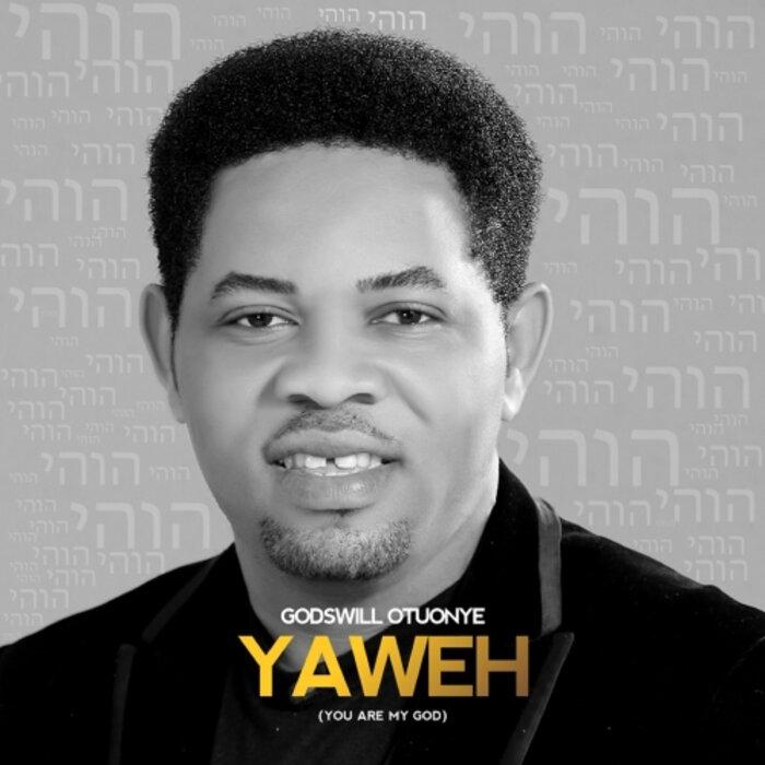 GODSWILL OTUONYE - Yaweh