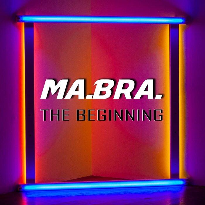 MABRA - The Beginning (Ma.Bra. Mix)