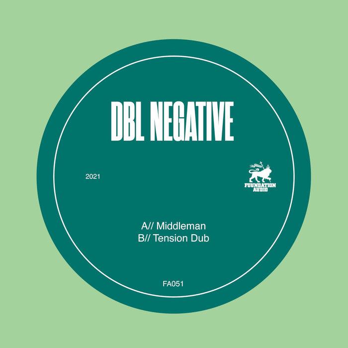 Download Dbl Negative - Middleman / Tension Dub (FA051) mp3