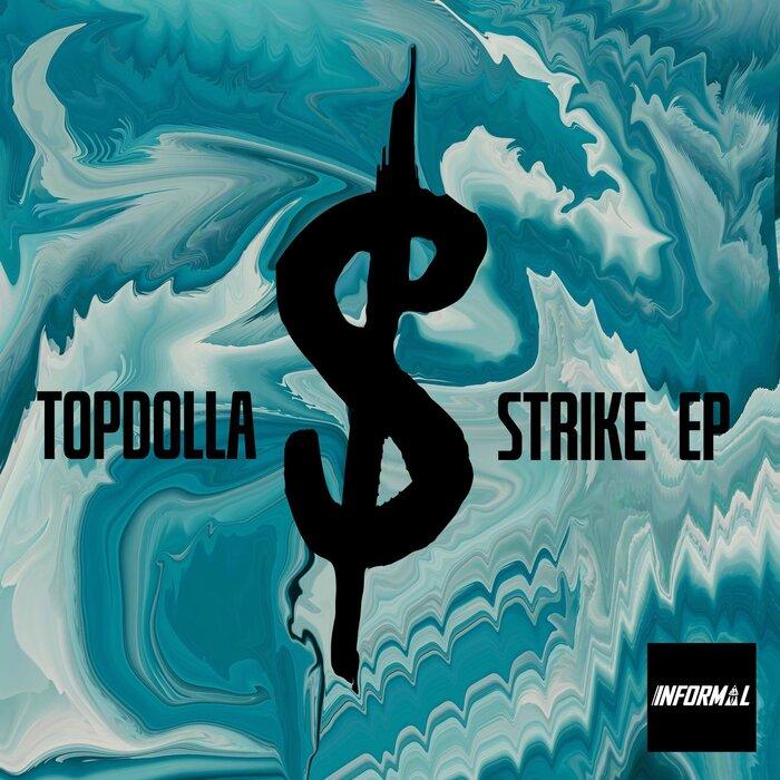 Download Top Dolla - Strike EP [INFORMAL022] mp3