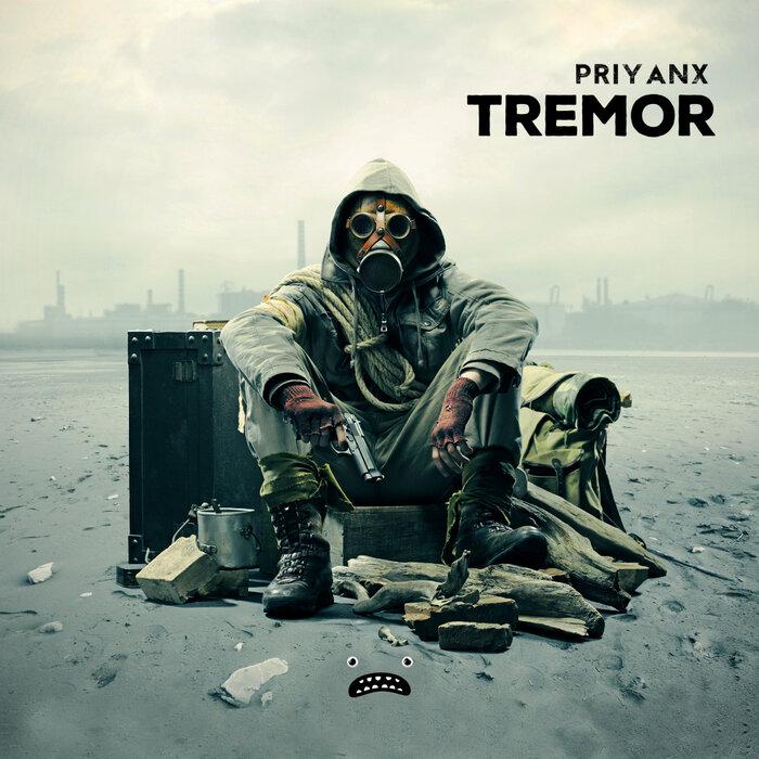 PRIYANX - Tremor (Original Mix)